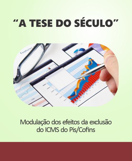 Modulação dos efeitos da exclusão do ICMS do Pis/Cofins
