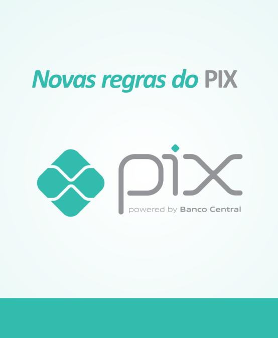 Novas Regras do PIX