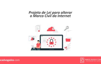 Projeto de Lei para alterar o Marco Civil da Internet