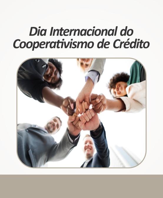 Dia Internacional do Cooperativismo de Crédito